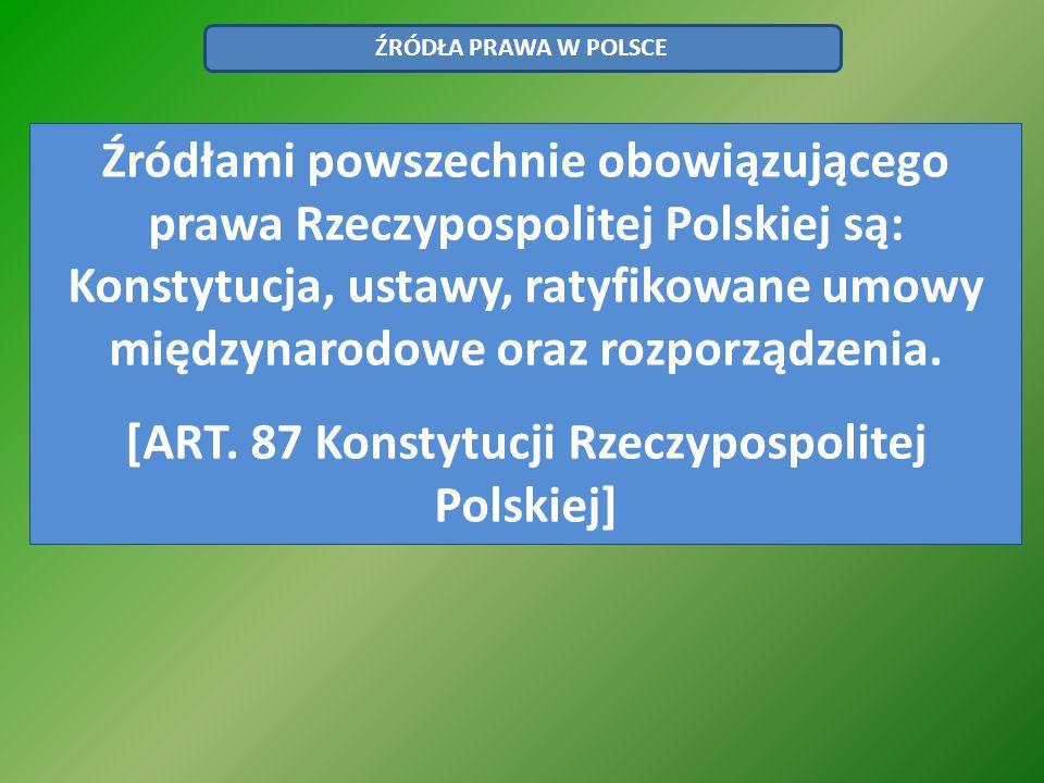[ART. 87 Konstytucji Rzeczypospolitej Polskiej]